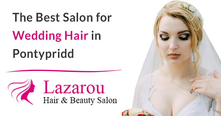 best salon for wedding hair pontypridd